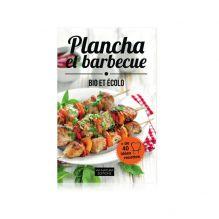 Plancha et barbecue BIO et écolo : +  de 40 idées recettes