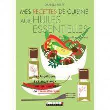 Mes recettes de cuisine aux huiles essentielles (Danièle Festy) *