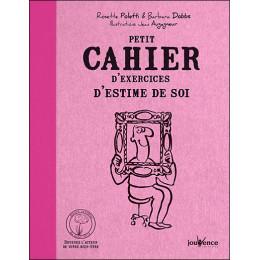 Petit cahier d'exercices d'estime de soi (Rosette Poletti)