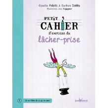 Petit cahier d'exercices du lâcher-prise (Rosette Poletti )